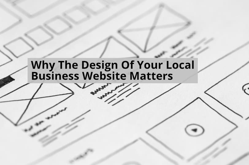 Why The Design Of Your Local Business Website Matters